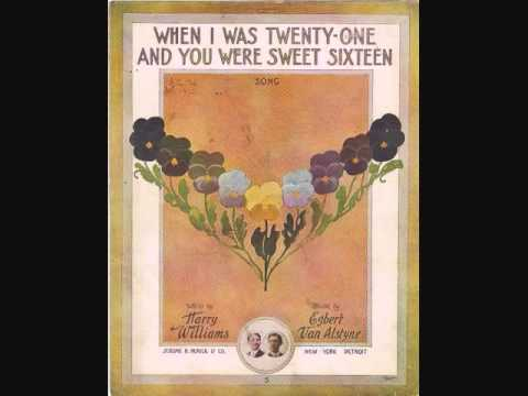 Henry Burr and Albert Campbell - When I Was Twenty-One and You Were Sweet Sixteen (1912)
