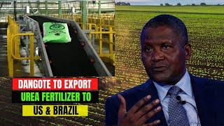 Aliko Dangote39s 2 Billion Fertilizer Plant To Start Export To US And Brazil