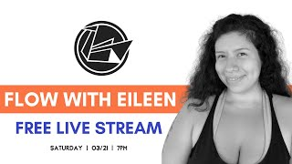 Flow with Eileen | 3/21 - 7PM