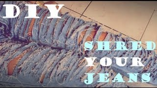 DIY: How to Shred your Jeans
