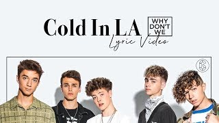 Why Don't We - Cold In LA -  Lyric Video | 6CAST