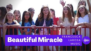 """Beautiful Miracle"" - Francesca LaRosa (Official Music Video)"