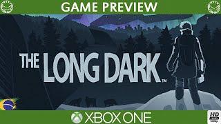 THE LONG DARK - PRIMEIRO JOGO NO GAME PREVIEW DO XBOX ONE (Português-BR)