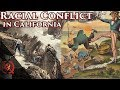 Racial Conflict | California History [ep.7]