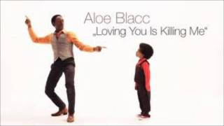 Aloe Blacc - Loving You Is Killing Me + Lyrics