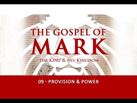 Mark: The King & his Kingdom - 09 Provision and Power | Joe Boot