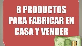 8 productos para fabricar en casa, vender y ganar