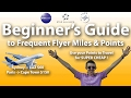 HOW TO TRAVEL FOR SUPER CHEAP - 5 STEP BEGINNER'S GUIDE TO FREQUENT FLYER MILES
