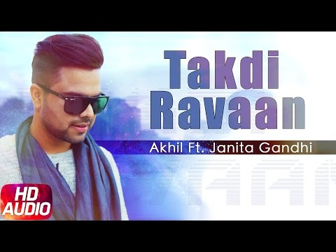 Takdi Ravan (Full Audio Song) | Akhil &...