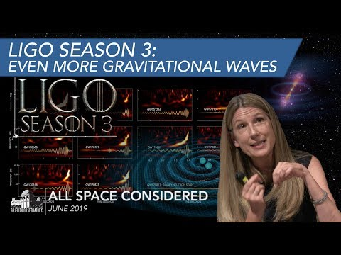 LIGO Season 3: Even More Gravitational Waves | All Space Considered |
