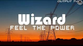 Wizard - Feel the Power (Original Mix)