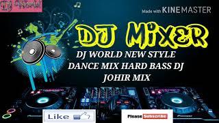 PYAHELE ROCK AND ROLL   DANCE MIX DJ JOHIR  DJ WORLD NEW STYLE HEARD BEAT REMIXS SONGS.
