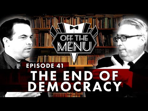 Off the Menu: Episode 41 - The End of Democracy