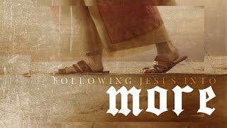 Following Jesus into MORE | Pastor Chris Morante