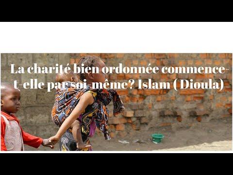 La charité bien ordonnée commence-t-elle par soi-même? Islam ( Dioula)