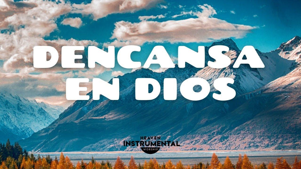 🌅🙌🏽 Instrumental Cristiana / Descansa En Dios / En Su Presencia🙌🏽🌅