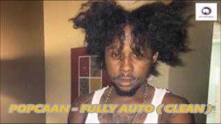 Popcaan - Fully Auto ( Clean ) An9ted Ent [ Kick Off riddim ] July 2016