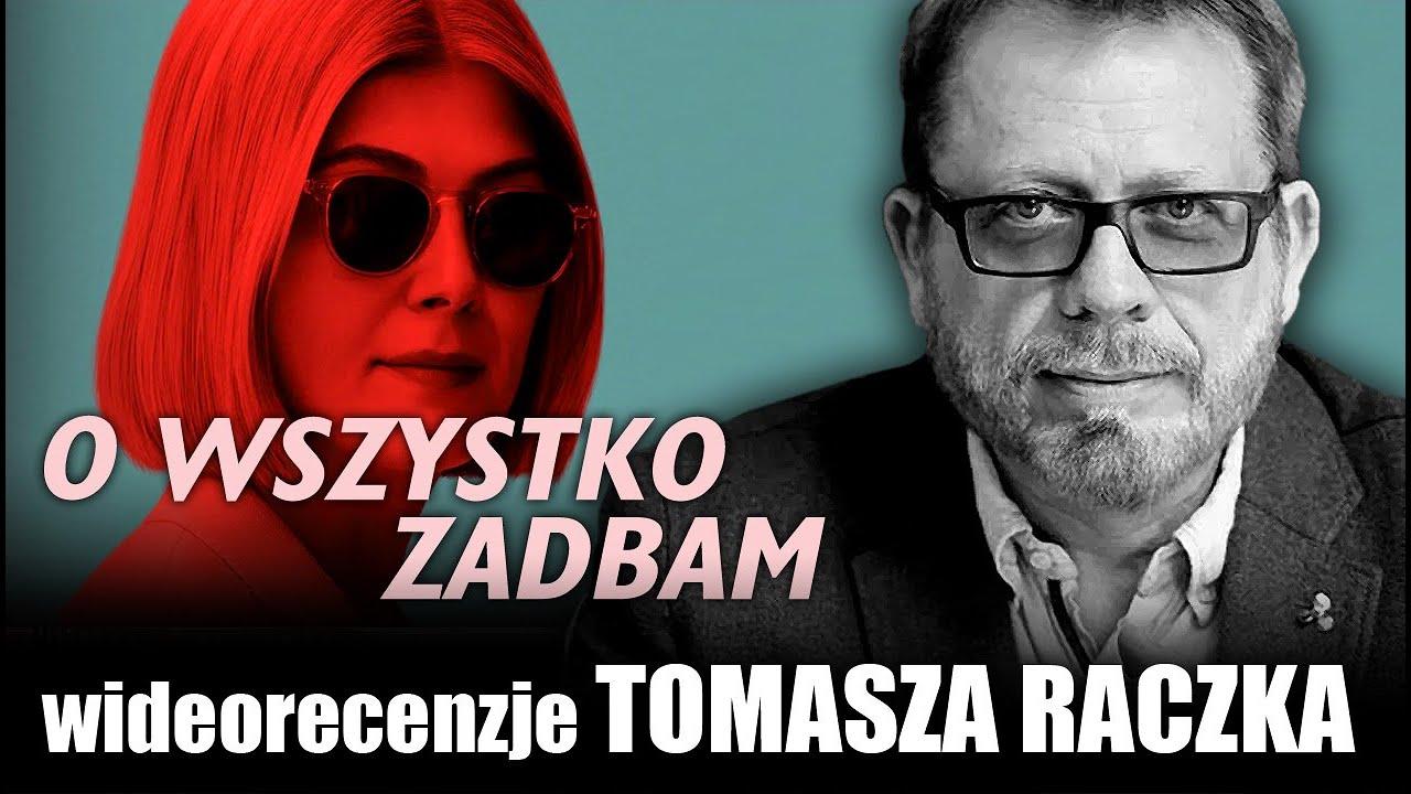 O WSZYSTKO ZADBAM, reż.  J. Blakeson, Netflix, prod. 2020 -   wideorecenzja Tomasza Raczka