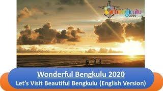 Wonderful Bengkulu 2020 -  Let's Visit Beautiful Bengkulu (English Version)