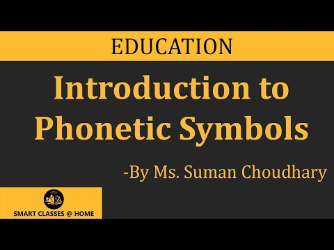 Phonetic Symbols (B.Ed.) Lecture by Ms. Suman Choudhary.