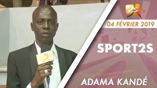 SPORT 2S DU 04 FÉVRIER 2019 AVEC ADAMA KANDÉ