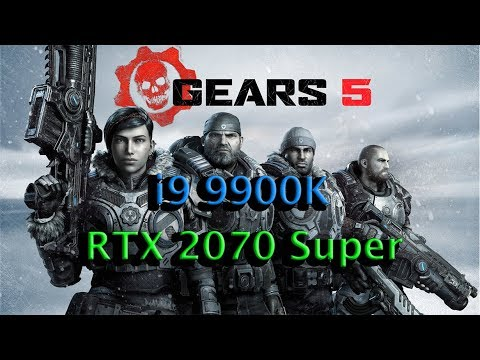 Gears of War 5 - i9 9900K and RTX 2070 Super Gameplay