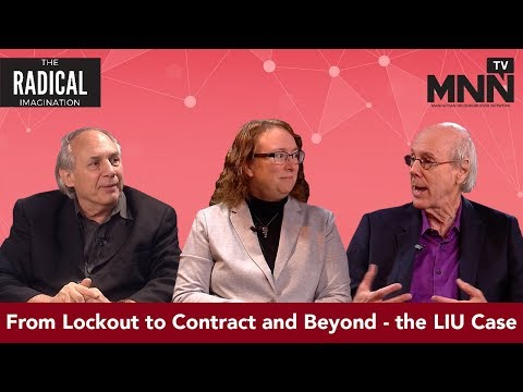 The Radical Imagination: From Lockout to Contract and Beyond - the LIU Case
