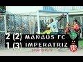 MANAUS FC 2-1 IMPERATRIZ/MA (2-3)  /  BRASILEIRÃO SÉRIE D