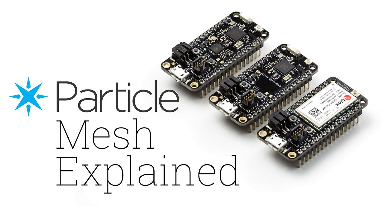 Particle Brings Mesh Networking to DIY IoT Projects •Maker Project Lab