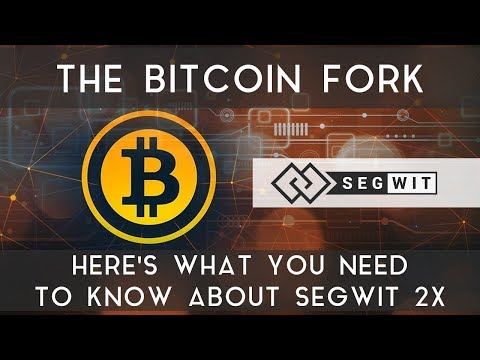 Segwit 2x | What You Need to Know About the Bitcoin Fork