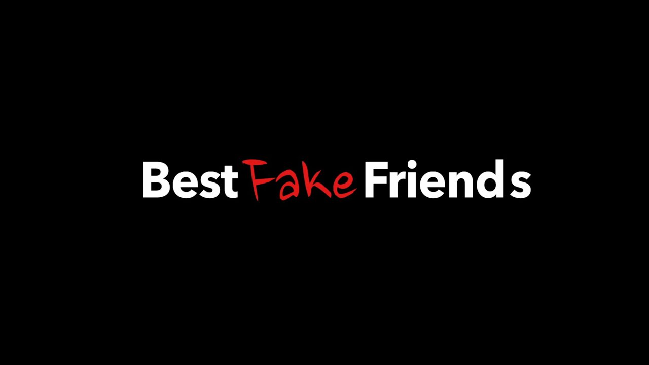 fake friends Real friends are a special breed - this guide will help you weed out the real friends from the fake friends.