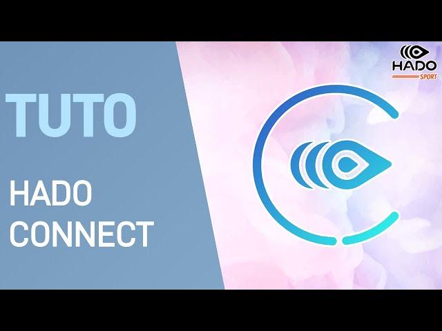 💡 TUTO : HADO CONNECT DE A à Z 💡