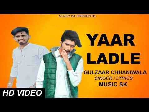 yaar-ladle-gulzaar-chhaniwala-new-punjabi-song