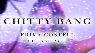 Erika Costell, Jake Paul - CHITTY BANG (Lyric Video)