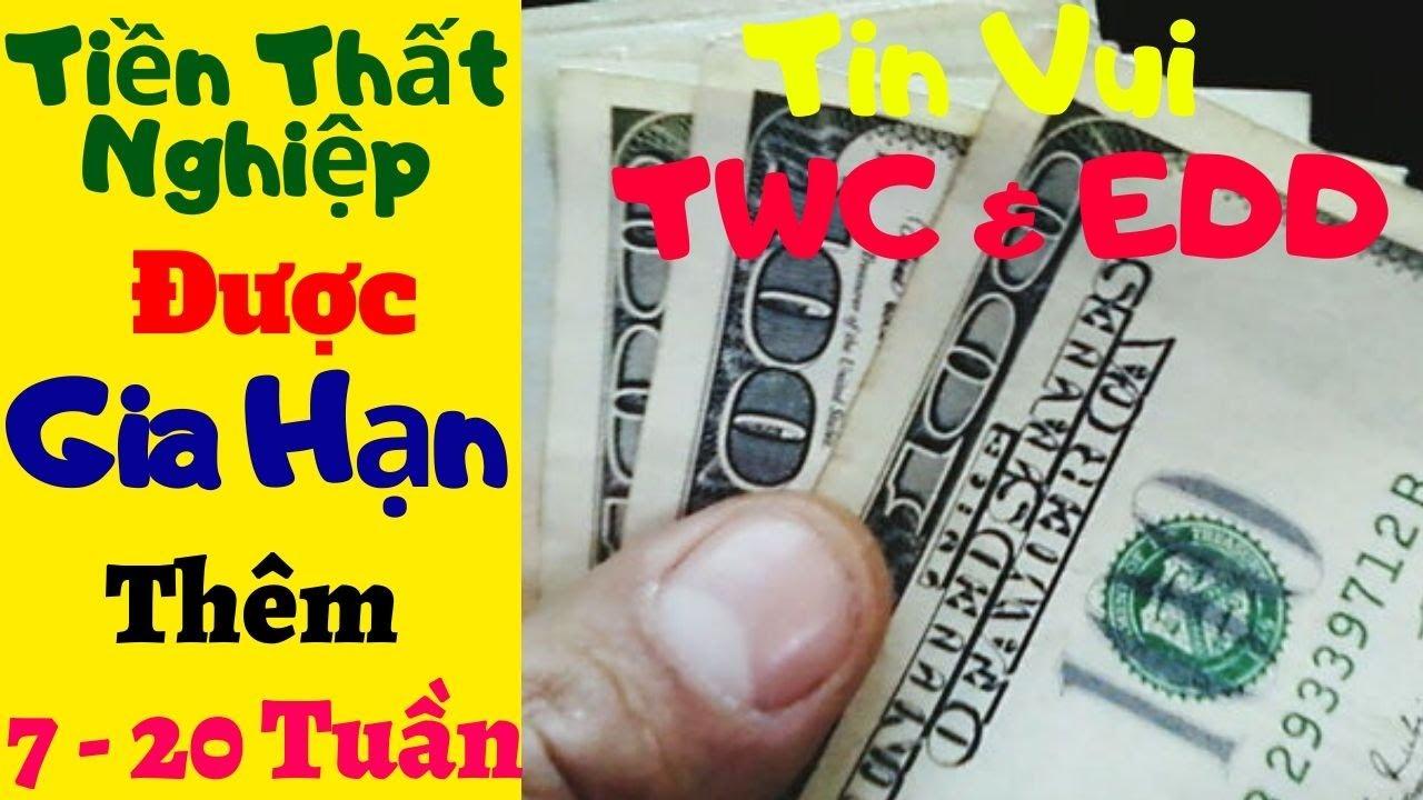 Gói Cứu Trợ - Tiền Thất Nghiệp Được Gia Hạn -Tin Vui Cho Người Đang Lãnh Tiền Thất Nghiệp -TWC & EDD