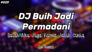 DJ SANTUY BUIH JADI PERMADANI - BANG ZOE RMX