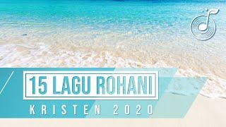 15 Lagu Rohani Kristen tahun 2020 - Kumpulan Lagu Pujian dan Penyembaha