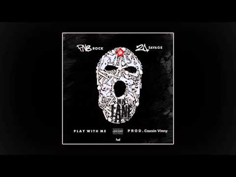PnB Rock & 21 Savage - Play With Me [Prod. By Cousin Vinny]
