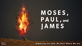 Moses, Paul, and James