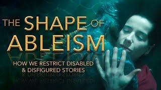 (Part 2/2) || The Shape of Ableism: How We Restrict Disabled and Disfigured Stories