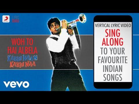 Woh To Hai Albela - Kabhi Haan Kabhi Naa|Official Bollywood Lyrics|Kumar Sanu|Devaki Pandit