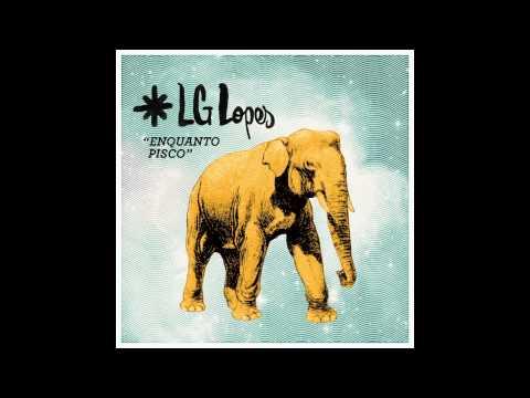 LG Lopes - Enquanto Pisco (single) - 2015