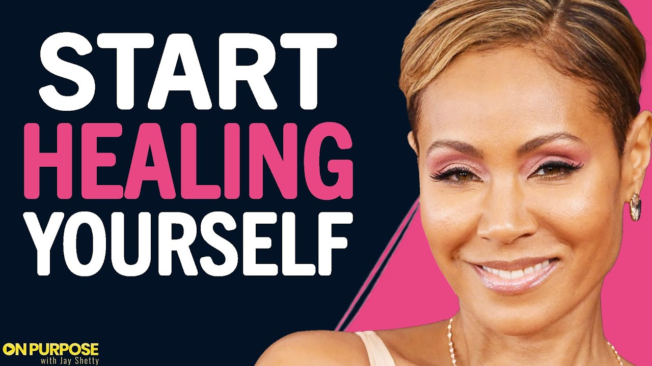 Jada Pinkett Smith   On How To Heal Your Past And Love Yourself Again