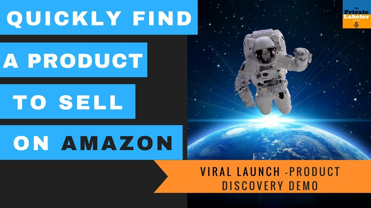 How to Find a Product To Sell on Amazon FBA in 2019 - Viral Launch Product Discovery