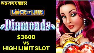 $3600 On High Limit Lock It Link Diamonds Slot Machine | Season 8 | Episode #10