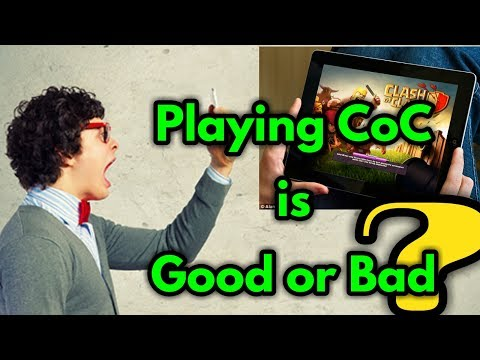 Clash of Clans - As a Mobile game Good or bad ?