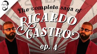 The Complete Saga Of Ricardo Castro #4