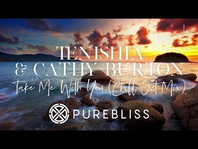 [Sunday Chill Pick] Tenishia & Cathy Burton - Take Me With You (Chill Out Mix) + LYRICS