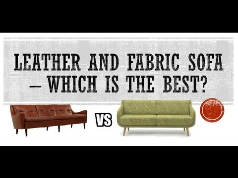 Leather and Fabric Sofa – Which is the Best?