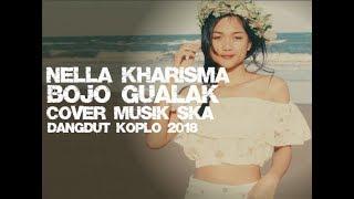 Nella Kharisma - Bojo Galak Cover Ska Versi 2018